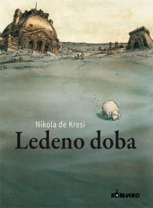 "1 Nikola de Kresi: ""Ledeno doba"""